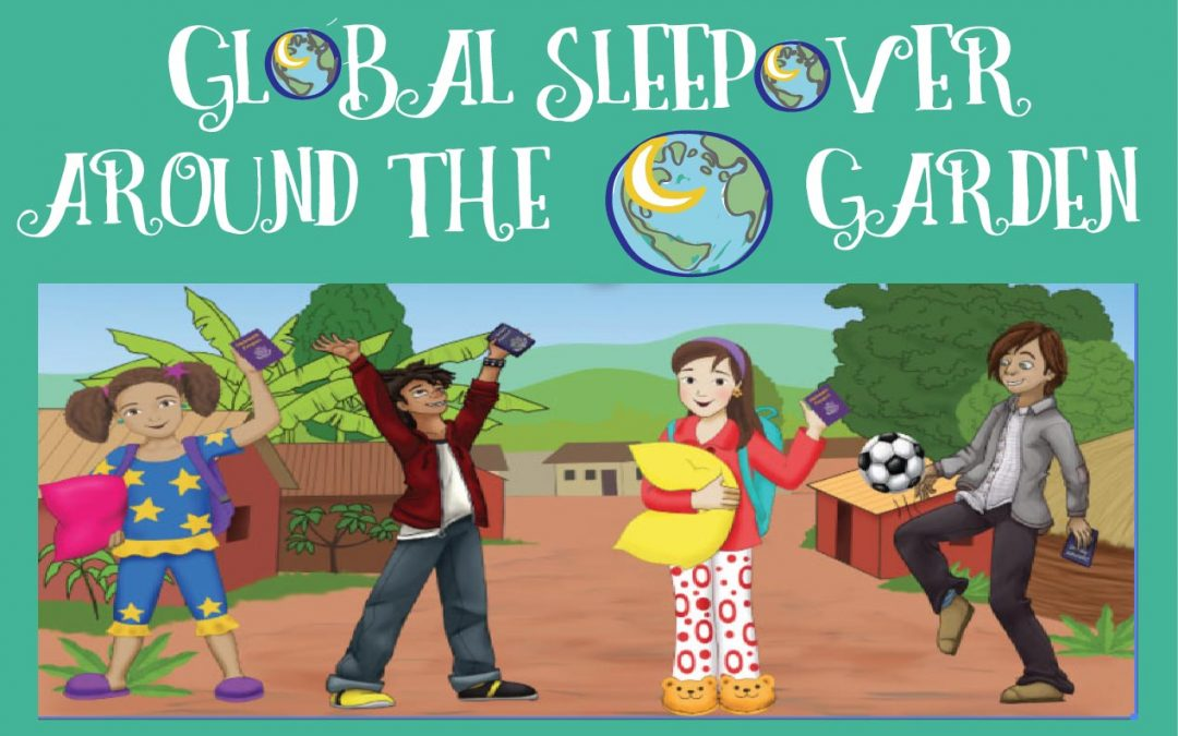 How to Create a Global Sleepover Around the World Garden